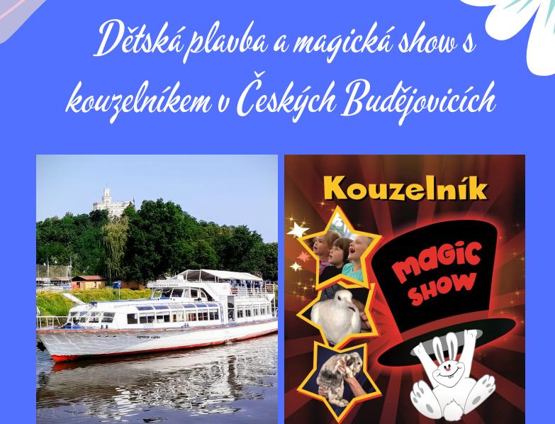 Dětská plavba a magická show s kouzelníkem v Českých Budějovicích